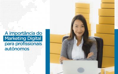 A importância do marketing digital para profissionais autônomos