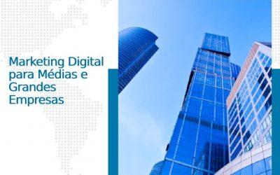 Marketing Digital para Médias e Grandes Empresas