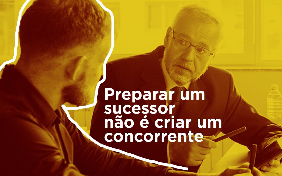 Preparar sucessor não é criar concorrente