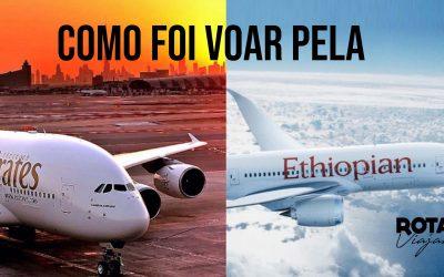 Como foi voar pela Ethiopian e Emirates