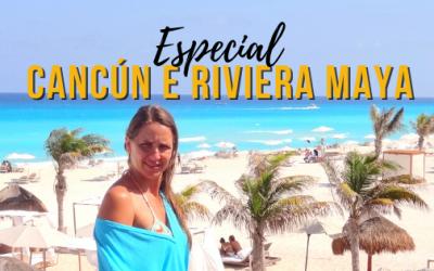 Especial Cancún e Rivieira Maya