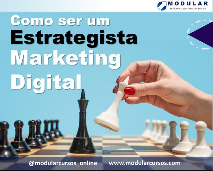 Como ser um Estrategista de Marketing Digital? Veja os 6 pilares.