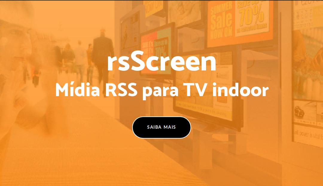 Plataforma de Conteúdo para Mídia Indoor RSScreen
